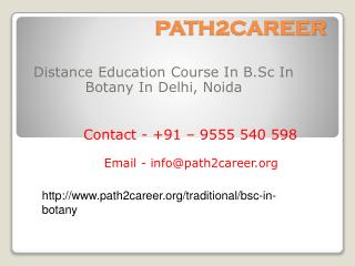 Distance Education Course In B.Sc In Botany In Delhi, Noida @9278888356