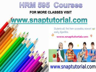 HRM 595 Courses/snaptutorial