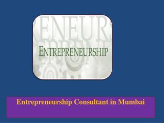 Entrepreneurship Consultant in Mumbai