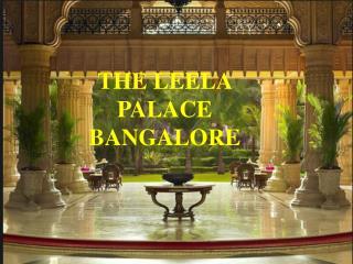 The Leela Palace Bangalore – Get Address and Entry Fees