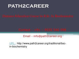 Distance Education Course In B.Sc. In Biochemistry In Delhi, Noida @9278888356