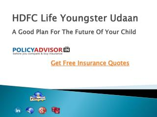 HDFC Life Youngster Udaan-A Good Plan For The Future Of Your Child