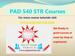 PAD 540 STR Course Tutorial/Uoptutorial