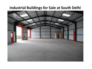 Industrial Buildings for Sale at South Delhi