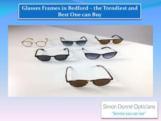 Glasses Frames in Bedford � the Trendiest and Best One can Buy