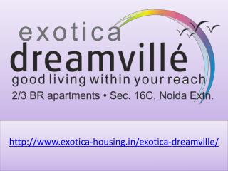 Exotica Dreamville Nice Residential Project