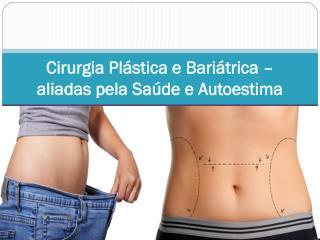 Cirurgia Plástica e Bariátrica – aliadas pela Saúde e Autoestima