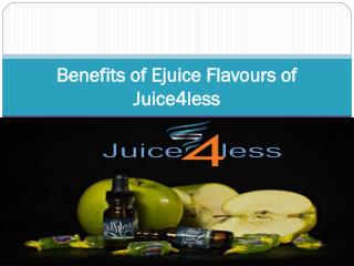 Benefits of Ejuice Flavours of Juice4less