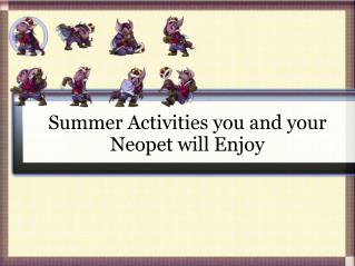 Summer Activities you and your Neopet will Enjoy