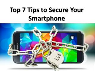 Top 7 tips to secure your smartphone