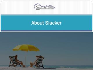 About Slacker