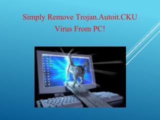 Remove Trojan.Autoit.CKU: Get Rid Of Trojan.Autoit.CKU