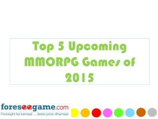Top 5 Upcoming MMORPG Games of 2015