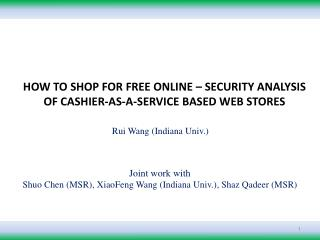 HOW TO SHOP FOR FREE ONLINE   SECURITY ANALYSIS OF CASHIER-AS-A-SERVICE BASED WEB STORES