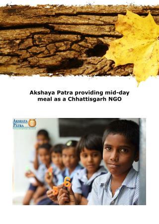 Akshaya Patra providing mid-day meal as a Chhattisgarh NGO
