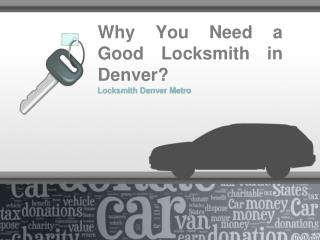 Why You Need a Good Locksmith in Denver?