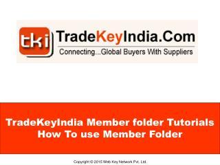 How to use Tradekeyindia member folder tutorials