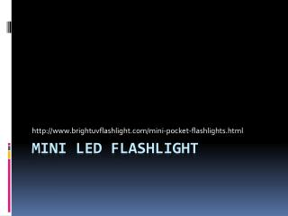 Mini flashlight, Pocket flashlihgt