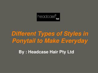 Different Types of Styles in Ponytail to Make Everyday