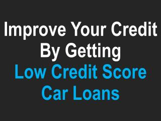 Can You Finance a Car with a Low Credit Score