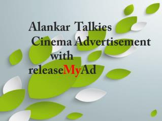 http://www.slideshare.net/outlook1/advertise-your-business-onscreen-in-alankar-talkies-at-the-lowest-rates-via-releasemy