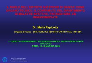 IL RUOLO DELL ISTITUTO SUPERIORE DI SANITA  COME ORGANO TECNICO: IL CONTRIBUTO DEL DIPARTIMENTO  DI MALATTIE INFETTIVE,