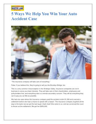 5 Ways We Help You Win Your Auto Accident Case