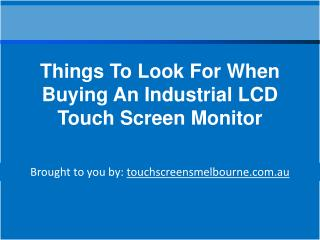 Things To Look For When Buying An Industrial LCD Touch Screen Monitor