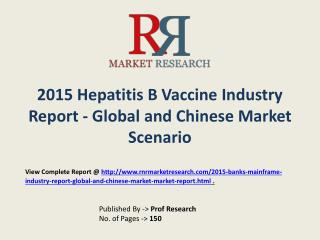 Hepatitis B Vaccine Market Global and Chinese Analysis for 2015-2020