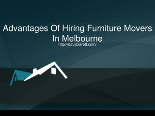 Advantages Of Hiring Furniture Movers In Melbourne