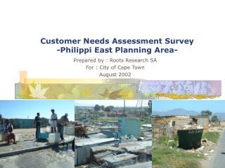 Customer Needs Assessment Survey -Philippi East Planning Area-