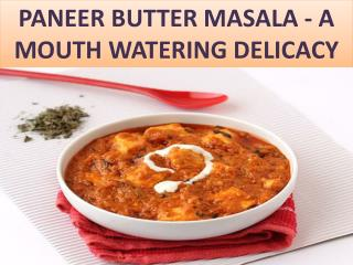 Paneer Butter Masala – A mouth watering delicacy