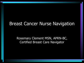 Breast Cancer Nurse Navigation