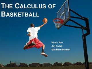 The Calculus of  Basketball