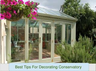 Best Tips For Decorating Conservatory