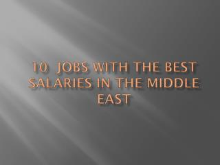 10  Jobs with the Best Salaries in the Middle East