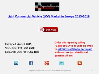 Europe Light Commercial Vehicle Market Size & Forecast to 2019