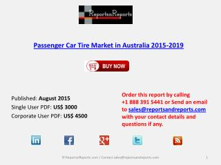 Australia Passenger Car Tire Market Challenges & Opportunities Analysis in 2015-2019 Report