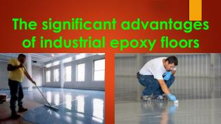 The significant advantages of industrial epoxy floors