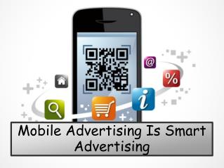 Mobile Advertising Is Smart Advertising