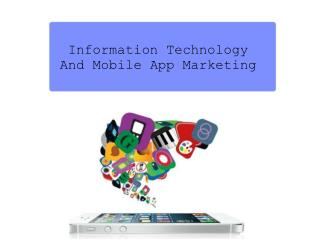 Information Technology And Mobile App Marketing