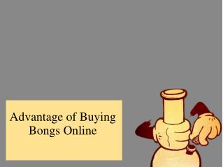 Advantage of Buying Bongs Online
