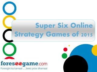 Super Six Online Strategy Games of 2015