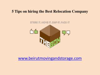 5 Tips on hiring the Best Relocation Company in Beirut, Lebanon