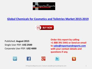 Global Chemicals for Cosmetics and Toiletries Market 2015-2019