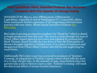 New capitalkeys client, executive producer ben mcconley completes 2015 first quarter on strong footing