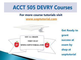 ACCT 505 DEVRY Tutorial Course / Uoptutorial