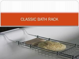 CLASSIC BATH RACK