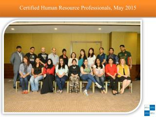 Certified Human Resource Professionals, May 2015
