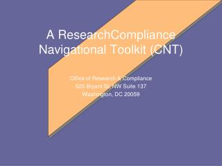 A ResearchCompliance Navigational Toolkit CNT